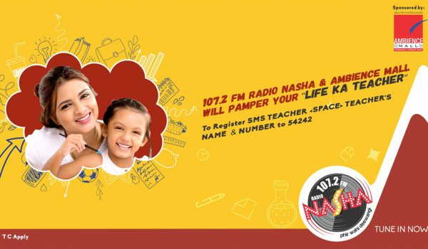 Radio Nasha and Ambience Mall Present Life Ka Teacher