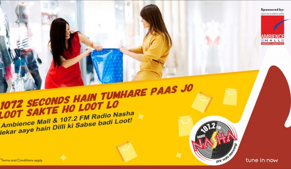 Radio Nasha and Ambience Mall Present '1072 Seconds Ki Loot'